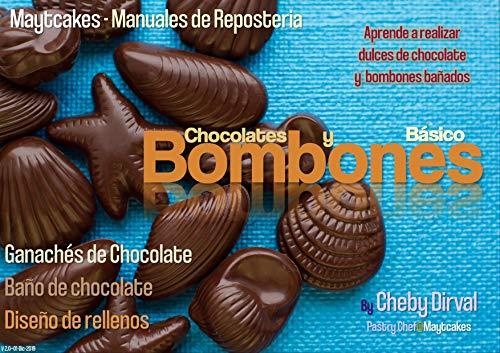 Chocolates y Bombones Básicos: Ganachés, Baño de Chocolate y diseño de rellenos (Maytcakes - Manuales de Repostería)