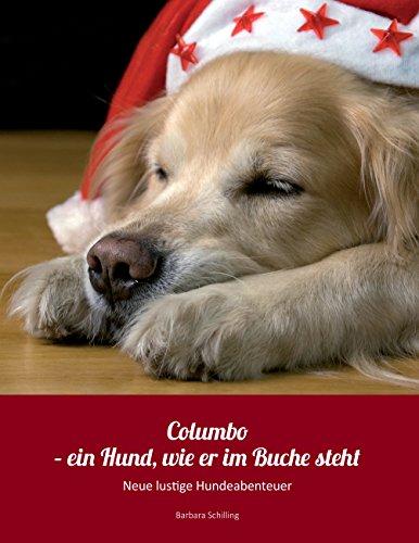 Columbo - ein Hund wie er im Buche steht: Neue lustige Hundeabenteuer