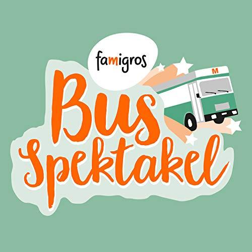 Famigros-Bus Spektakel