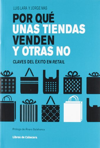 Por Qué Unas Tiendas Venden Y Otras No - 15ª Edición (Temáticos sectoriales): Claves del éxito en retail
