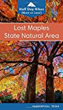 Lost Maples State Natural Area: Half day hikes (or less) with trail maps, directions, photos and tips for day visitors, campers and backpackers (Texas State Parks Hiking Series)