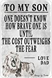 One Doesn'T Know How Brave One Is Until The Cost Outweight The Fear - Placa decorativa de hierro (20 x 30 cm), diseño retro con citas inspiradoras para el hogar