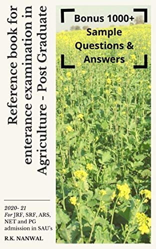 Reference Book for Entrance Exams in Agriculture - Post Graduate : A Reference book for JRF, SRF, ARS, NET and PG admission in SAU's (Post Graduate (Ag) 2020-21 1) (English Edition)