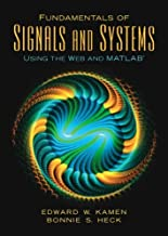 Fundamentals of Signals and Systems Using the Web and Matlab by Edward W. Kamen (2006-07-11)