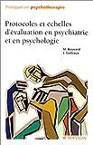 Protocoles et échelles d'évaluation en psychiatrie et en psychologie, nouvelle présentation - Elsevier Masson - 23/08/2000