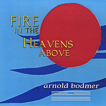 Fire in the Heavens Above