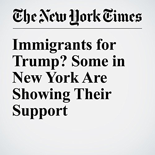 Immigrants for Trump? Some in New York Are Showing Their Support audiobook cover art