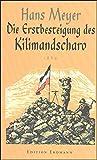Die Erstbesteigung des Kilimandscharo - Heinrich Pleticha