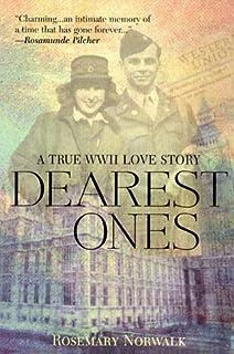 Dearest Ones: A True World War II Love Story
