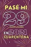 Pasé Mi 29 Cumpleaños En 2021 Cuarentena: Cuaderno Forrado con Estilo, Regalo Fantástico para un Amigo