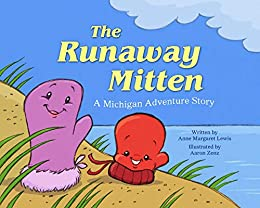 The Runaway Mitten: A Michigan Adventure Story by [Anne Margaret Lewis, Aaron Zenz]