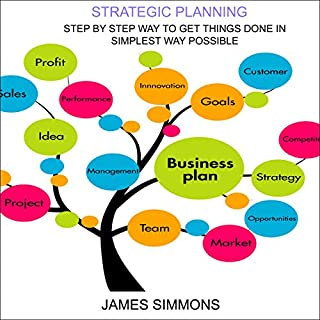 Strategic Planning: Step by Step Way to Get Things Done in Simplest Way Possible audiobook cover art