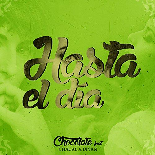 Hasta el Día (feat. Chacal & Divan)