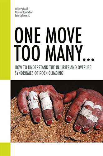 One Move Too Many: How to Understand the Injuries and Overuse Syndromes of Rock Climbing (2016)