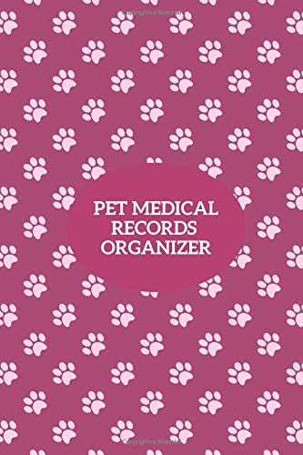 "Pet Medical Records Organizer: Notebook Journal For Animal Owners & Lovers To Record Your Cats, Dogs, Hamsters Details, Record Veterinarians Visits, ... 6""x9"" with 120 pages. (Pet Care Logbook)"