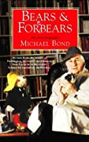 Bears and Forebears: A Life So Far