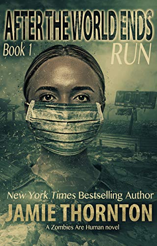 After the World Ends: Run (Book 1): A Zombies Are Human novel (English Edition)