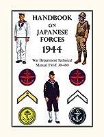 Handbook on Japanese Forces 1944: War Department Technical Manual TM-E 30-480