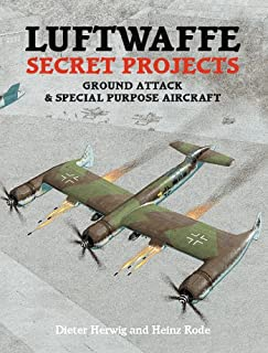 Luftwaffe Secret Projects: Ground Attack & Special Purpose Aircraft