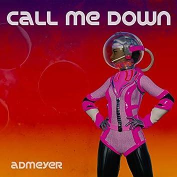 Call Me Down