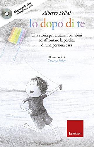 Io dopo di te. Una storia per aiutare i bambini ad affrontare la perdita di una persona cara. Con CD-Audio