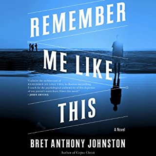 Remember Me Like This     A Novel              Written by:                                                                                                                                 Bret Anthony Johnston                               Narrated by:                                                                                                                                 Mark Bramhall                      Length: 12 hrs and 44 mins     Not rated yet     Overall 0.0