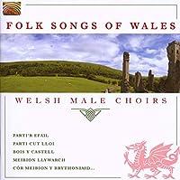 ウェールズ地方の民謡集 (Folk Songs of Wales: Welsh Male Choirs)