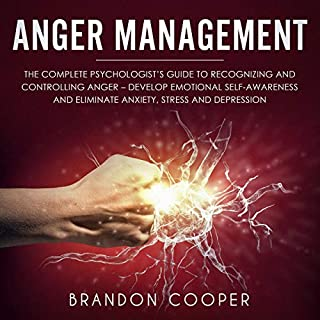 Anger Management: The Complete Psychologist's Guide to Recognizing and Controlling Anger cover art