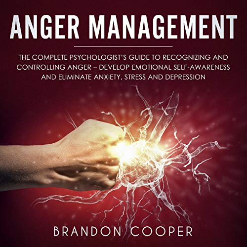Anger Management: The Complete Psychologist's Guide to Recognizing and Controlling Anger Titelbild