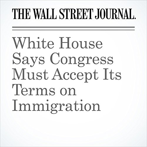 White House Says Congress Must Accept Its Terms on Immigration copertina