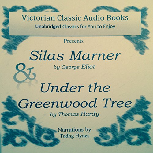 Silas Marner & Under the Greenwood Tree audiobook cover art