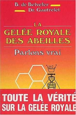 La gelee royale des abeilles (Le corps conscient)