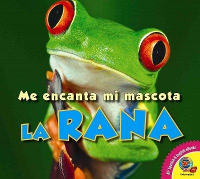 La Rana (Me Encanta Mi Mascota)