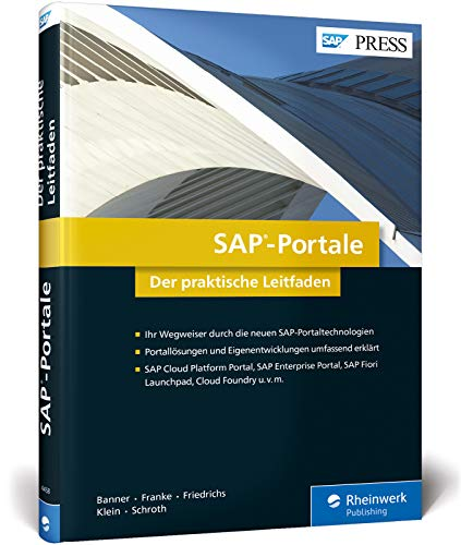 SAP-Portale: SAP Enterprise Portal, SAP HANA Cloud Portal, SAPUI5, Fiori, Cloud Foundry u.v.m. (SAP PRESS)
