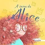 A coroa da Alice (Portuguese Edition)