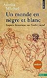 Un monde en nègre et blanc - Enquête historique sur l'ordre racial - Format Kindle - 7,99 €