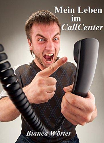 Mein Leben im CallCenter
