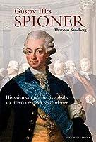 Gustav III:s spioner : historien om naer Sverige skulle slå tillbaka franska revolutionen
