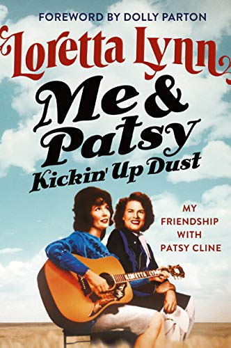 Image of Me & Patsy Kickin' Up Dust: My Friendship with Patsy Cline