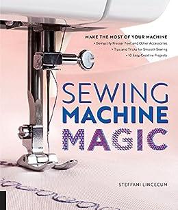 Sewing Machine Magic (English Edition) eBook: Lincecum, Steffani ...