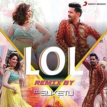 """LOL Remix (By DJ Suketu) (From """"Ginny Weds Sunny"""")"""