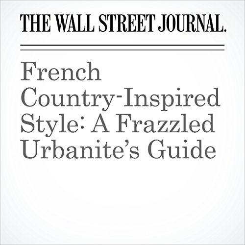 French Country-Inspired Style: A Frazzled Urbanite's Guide copertina