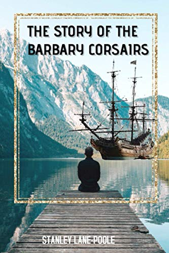 The Story of the Barbary Corsairs: New Print