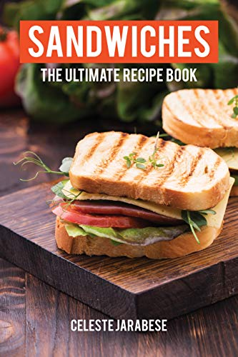 Sandwiches: The Ultimate Sandwich Recipe Book (English Edition)