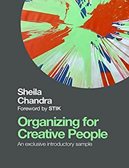 Organizing for Creative People Sample: An exclusive introductory sample by [Sheila Chandra]