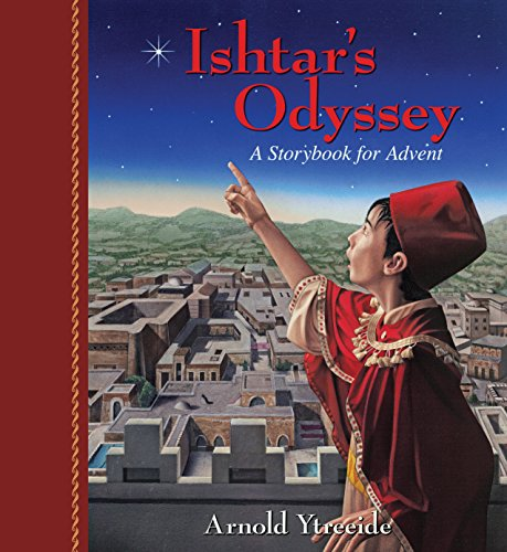 Ishtar's Odyssey (Storybooks for Advent) by [Arnold Ytreeide]