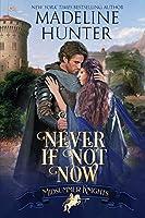 Never If Not Now: A Midsummer Knights Romance book 7