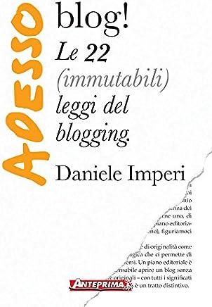 Adesso blog!: Le 22 (immutabili) leggi del blogging