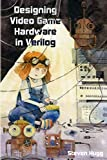 Designing Video Game Hardware in Verilog