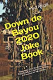 "Down de Bayou 2020 Joke Book: More than 2,020 jokes from the ""Down de Bayou"" collections 1 through 4 about best friends Boo and Tib."